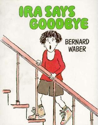 Ira Says Goodbye by Bernard Waber