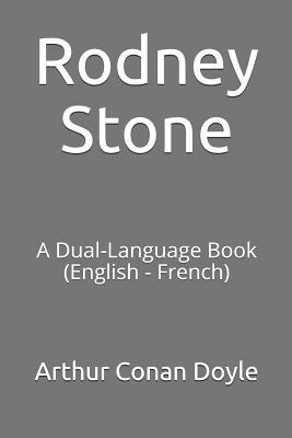 Rodney Stone: A Dual-Language Book (English - French) by Arthur Conan Doyle
