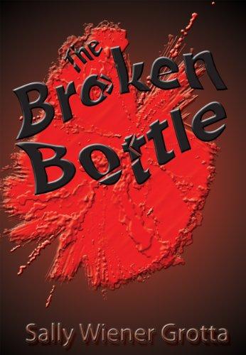 The Broken Bottle by Sally Wiener Grotta