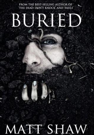 Buried by Matt Shaw