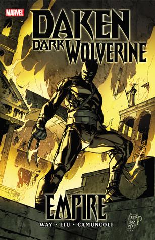 Daken: Dark Wolverine: Empire by Mirco Pier-Federicci, Giuseppe Camuncoli, Marjorie M. Liu, Daniel Way