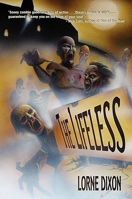 The Lifeless: A Zombie Novel by Lorne Dixon