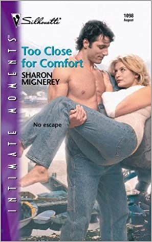 Too Close for Comfort by Sharon Mignerey
