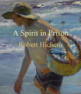 A Spirit in Prison by Anton Boyko, Robert Smythe Hichens
