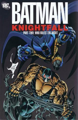 Batman: Knightfall, Part Two: Who Rules the Night by Jim Balent, Chuck Dixon, Doug Moench, Alan Grant, Norm Breyfogle, Graham Nolan, Jim Aparo