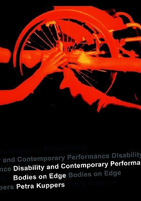 Disability and Contemporary Performance by Petra Kuppers