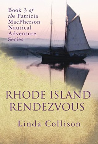 Rhode Island Rendezvous: Book 3 of the Patricia McPherson Nautical Adventure Series by Linda Collison