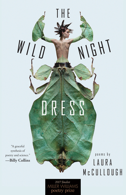 The Wild Night Dress: Poems by Laura McCullough