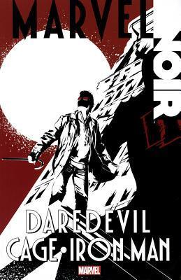 Marvel Noir: Daredevil/Cage/Iron Man by Adam Glass, Manuel García, Tomm Coker, Scott Snyder, Alexander C. Irvine, Shawn Martinbrough, Mike Benson