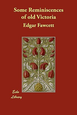 Some Reminiscences of old Victoria by Edgar Fawcett