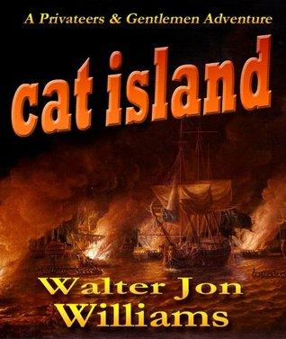 Cat Island by Jon Williams, Walter Jon Williams