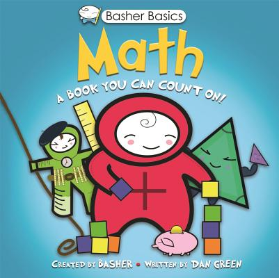 Basher Basics: Math: A Book You Can Count on [With Poster] by Dan Green, Simon Basher