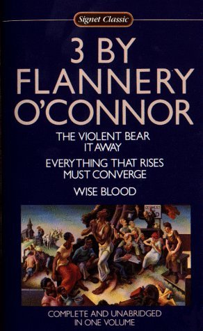 3 by Flannery O'Connor: The Violent Bear It Away / Everything That Rises Must Converge / Wise Blood by Sally Fitzgerald, Flannery O'Connor