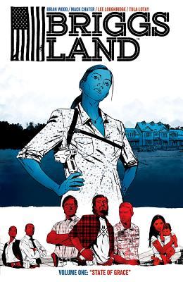 Briggs Land Volume 1: State of Grace by Brian Wood