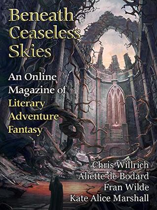 Beneath Ceaseless Skies Issue #261 by Chris Willrich, Fran Wilde, Kate Alice Marshall, Scott H. Andrews, Aliette de Bodard