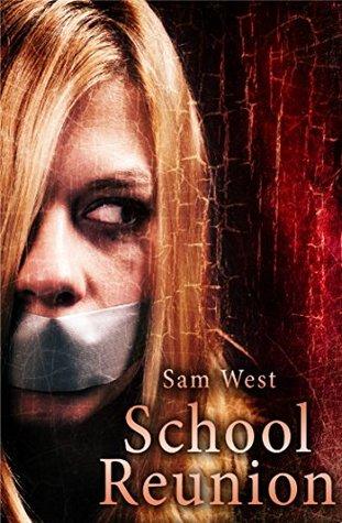 School Reunion: An Extreme Horror Novella by Sam West