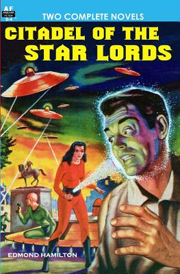 Citadel of the Star Lords/Voyage to Eternity by Edmond Hamilton, Milton Lesser