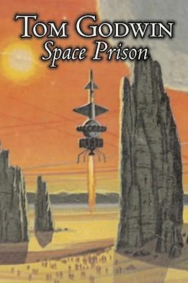 Space Prison by Tom Godwin, Science Fiction, Adventure by Tom Godwin
