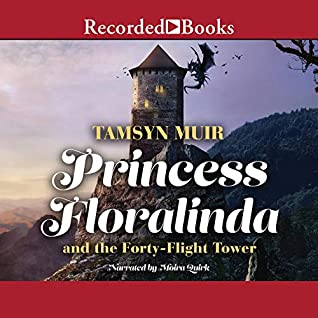 Princess Floralinda and the Forty-Flight Tower by Tamsyn Muir
