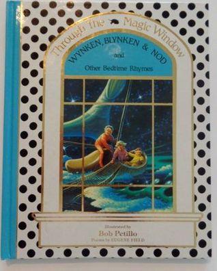 Wynken, Blynken, and Nod and Other Bedtime Rhymes by Bob Petillo, Eugene Field, John W. Ingram