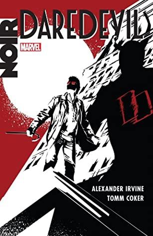 Daredevil Noir by Tomm Coker, Alexander C. Irvine