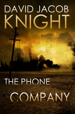 The Phone Company by D.L. Snell, David Jacob Knight
