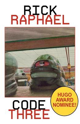 Code Three (Hugo Award Nominee) by Rick Raphael