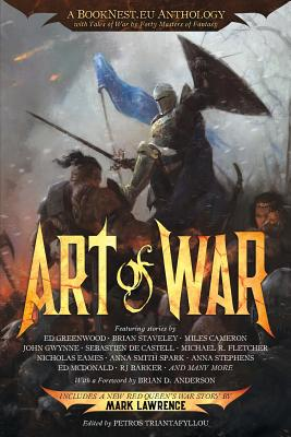 Art of War: Anthology for Charity by Ed Greenwood, Mark Lawrence, Brian Staveley