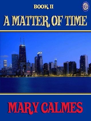 A Matter of Time Book II by Mary Calmes
