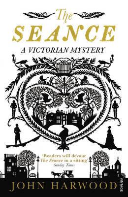 The Séance: A Victorian Mystery by John Harwood
