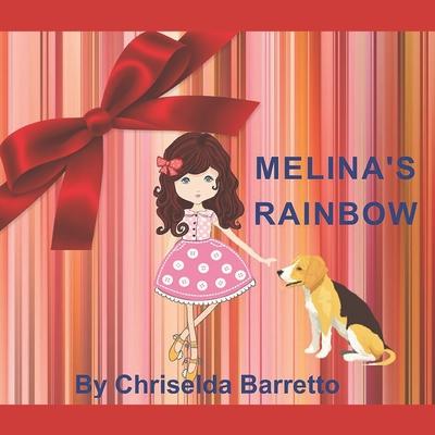 Melina's Rainbow by Chriselda Barretto
