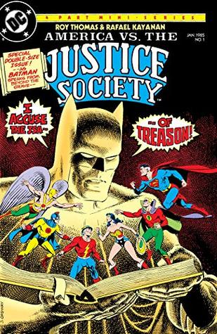 America vs. The Justice Society (1985) #1 by Alfredo Alcalá, Rick Buckler Jr., Jerry Ordway, Bill Collins, Roy Thomas, Rafael Kayanan