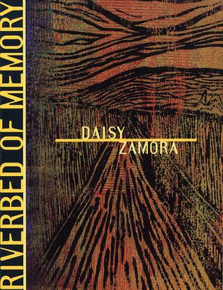 Riverbed of Memory by Daisy Zamora, Barbara Paschke