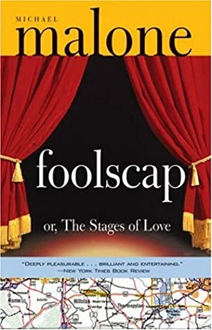 Foolscap: Or, The Stages of Love by Michael Malone