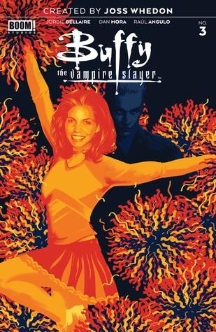 Buffy the Vampire Slayer #3 by Dan Mora, Raúl Angulo, Jordie Bellaire