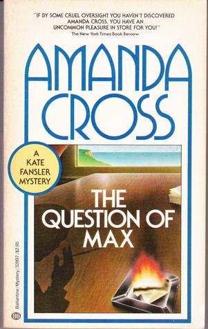 The Question of Max by Carolyn G. Heilbrun, Amanda Cross