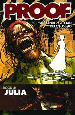 Proof, Volume 4: Julia by Riley Rossmo, Alex Grecian