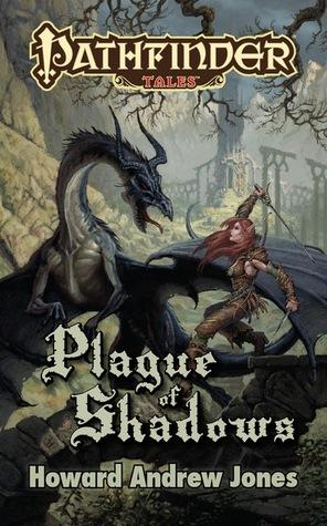 Pathfinder Tales: Plague of Shadows by Howard Andrew Jones