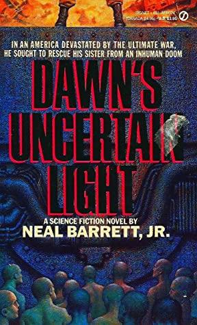 Dawn's Uncertain Light by Neal Barrett Jr.