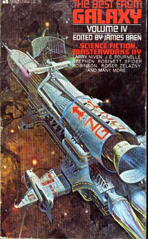 The Best From Galaxy, Volume IV by Spider Robinson, Michael Bishop, Jerry Pournelle, Jim Baen, Roger Zelazny