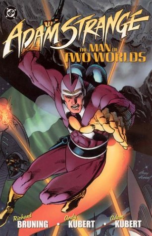 Adam Strange: The Man of Two Worlds by Adam Kubert, Andy Kubert, Richard Bruning