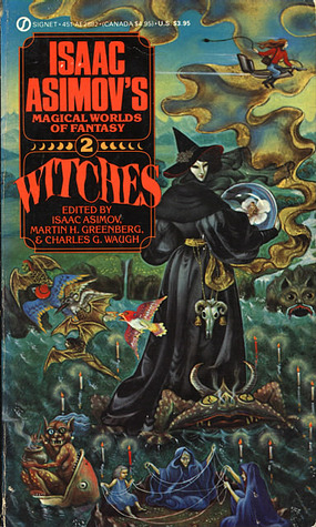 Witches: Isaac Asimov's Magical Worlds of Fantasy 2 by Martin Harry Greenberg, Isaac Asimov, Charles G. Waugh