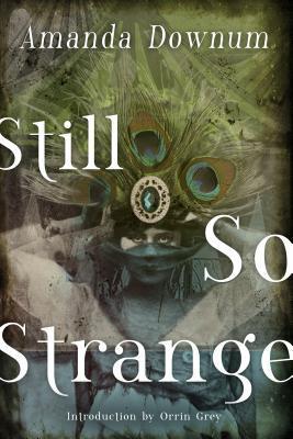 Still So Strange by Amanda Downum