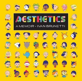 Aesthetics: A Memoir by Ivan Brunetti