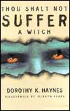 Thou Shalt Not Suffer a Witch by Dorothy K. Haynes, Mervyn Peake