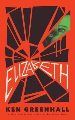 Elizabeth: A Novel of the Unnatural by Jessica Hamilton, Ken Greenhall