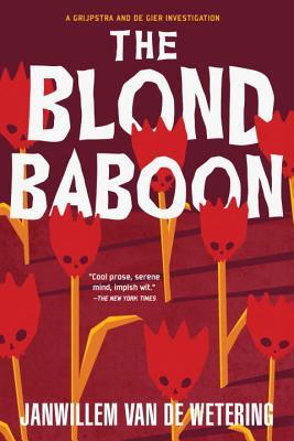 The Blond Baboon by Janwillem Van De Wetering