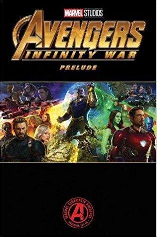 Marvel's Avengers: Infinity War Prelude by Will Corona Pilgrim, Tigh Walker