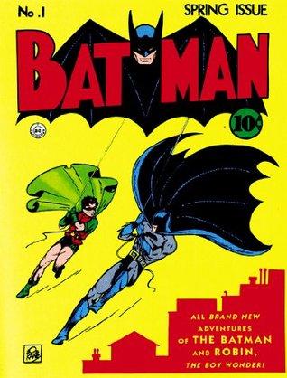 Batman (1940-2011) #1 by Bill Finger, Whitney Ellsworth, Guy Monroe, Bob Kane, Raymond Perry, Paul Gustavson, George Papp