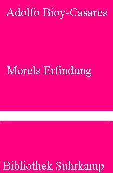 Morels Erfindung by Adolfo Bioy Casares